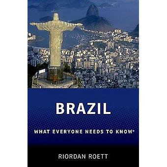 Brazil - What Everyone Need to Know by Riordan Roett - 9780190224530 B