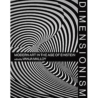 Dimensionism - Modern Art in the Age of Einstein by Dimensionism - Mode