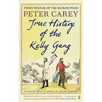 True History of the Kelly Gang by Peter Carey - 9780571270156 Book