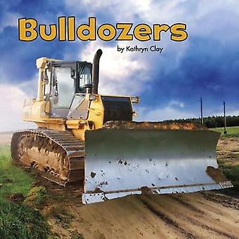 Bulldozers by Kathryn Clay - 9781474727235 Book