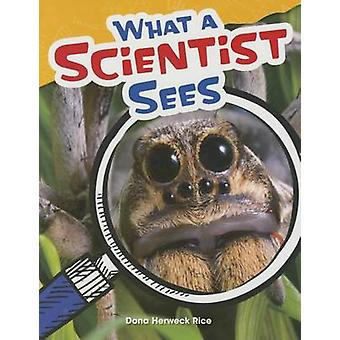 What a Scientist Sees (Grade 4) by Dona Herweck Rice - Dona Rice - 97