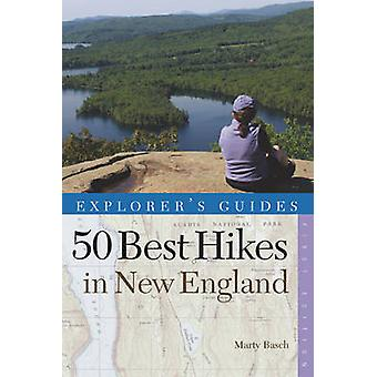 Explorer's Guide 50 Best Hikes in New England - Day Hikes from the For