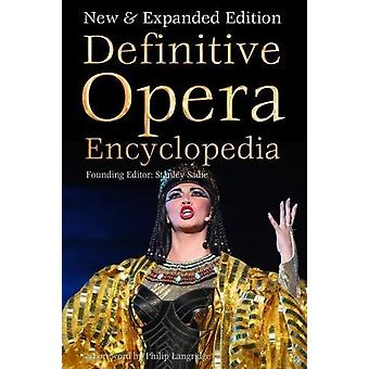 Definitive Opera Encyclopedia - New & Expanded Edition by Stanley Sadi