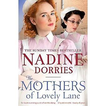 Mødre af dejlige Lane af Nadine Dorries - 9781784975197 bog