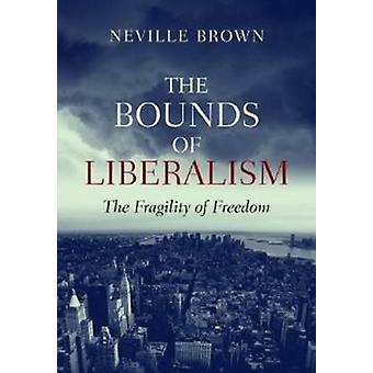 Limites du libéralisme - la fragilité de la liberté par Neville Brown - 978
