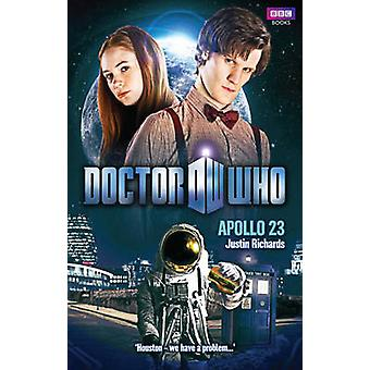 Doctor Who - Apollo 23 by Justin Richards - 9781849909730 Book