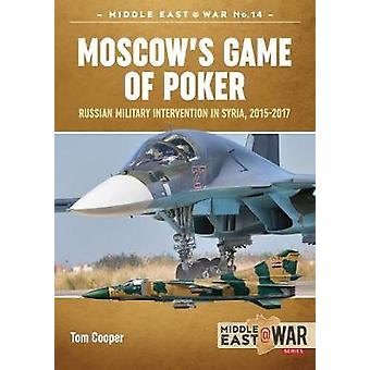 Moscow'S Game of Poker - Russian Military Intervention in Syria - 2015