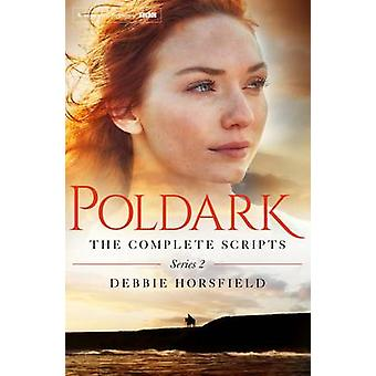 Poldark - The Complete Scripts - Series 2 - Series 2 by Debbie Horsfiel
