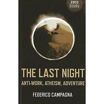 Den senaste natt - anti arbete - ateismen - äventyr av Federico Campagna