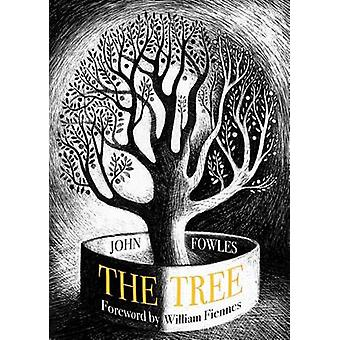 The Tree by John Fowles - William Fiennes - 9781908213471 Book