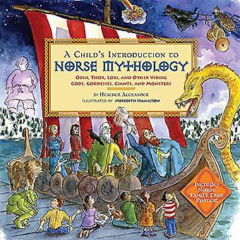 A Child's Introduction to Norse Mythology: Odin, Thor, Loki, and Other Viking Gods, Goddesses, Giants, and Monsters
