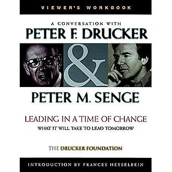 Leading in a Time of Change: What It Will Take to Lead Tomorrow, Viewer's Workbook [video not included]