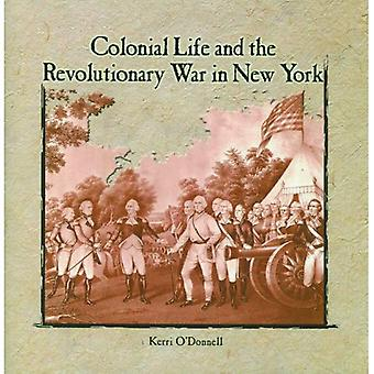 Colonial Life and the Revolutionary War in New York