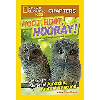 Hoot, Hoot, Hooray!: And More True Stories of Amazing Animal Rescues (National Geographic Kids Chapters)