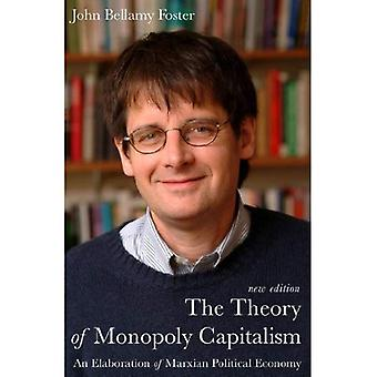 The Theory of Monopoly Capitalism: An Elaboration of Marxian Political Economy