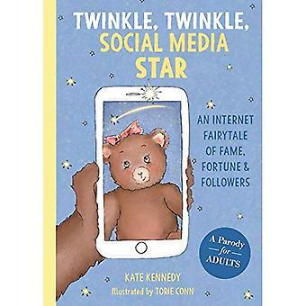 Twinkle, Twinkle, médias sociaux Star: Un conte de Internet de gloire, la Fortune et disciples
