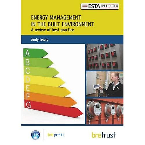 Energy ManageHommest in the Built EnvironHommest  A Review of Best Practice