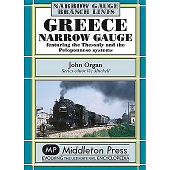 Greece Narrow Gauge: Featuring the Thessaly and the Peloponnese Systems