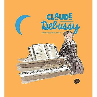 Claude Debussy First Discovery Music