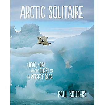 Arctic Solitaire: A Boat, a Bay, and the Quest for the Perfect Bear