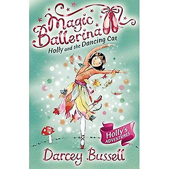 Holly and the Dancing Cat (Magic Ballerina)
