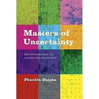 Masters of Uncertainty by Phaedra Daipha