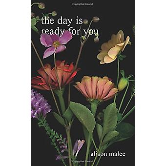 The Day Is Ready for You by Alison Malee - 9781449492984 Book