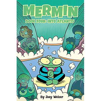 Mermin - Volume 4 - Into Atlantis by Joey Weiser - Joey Weiser - 978162