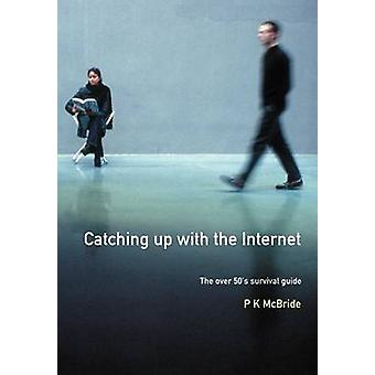 Catching Up with the Internet by P McBride