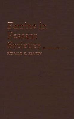 Famine in Peasant Sociecravates. by Seavoy & Ronald E.