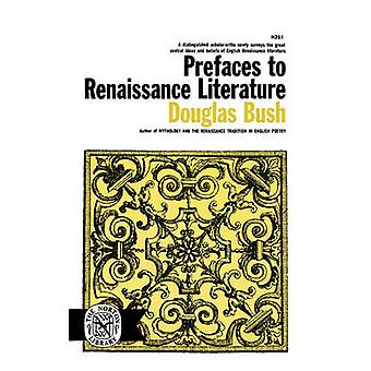 Prefaces to Renaissance Literature by Bush & Douglas
