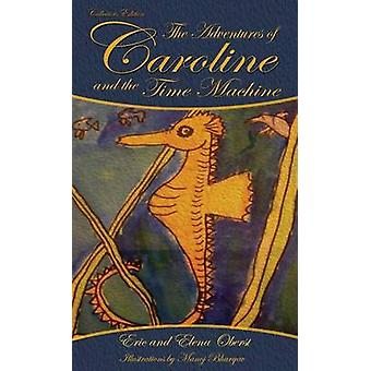 Les aventures de Caroline et la Time Machine par Oberst & Elena