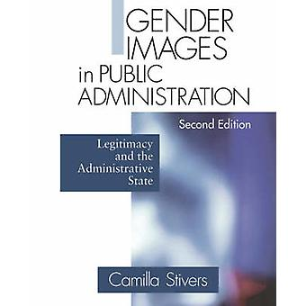 Gender Images in Public Administration Legitimacy and the Administrative State by Stivers & Camilla
