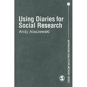 Using Diaries for Social Research by Alaszewski & Andrew W