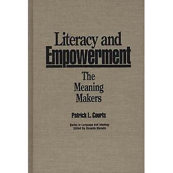 Literacy and Empowerment The Meaning Makers by Courts & Patrick L.