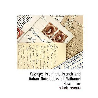 Passager från de franska och italienska anteckningsböckerna av Nathaniel Hawthorne av Hawthorne & Nathaniel