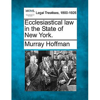 Ecclesiastical law in the State of New York. by Hoffman & Murray