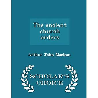 The ancient church orders  Scholars Choice Edition by Maclean & Arthur John