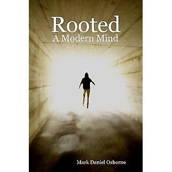 Rooted A Modern Mind by Osborne & Mark Daniel