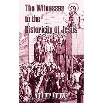 Witnesses to the Historicity of Jesus The by Drews & Arthur