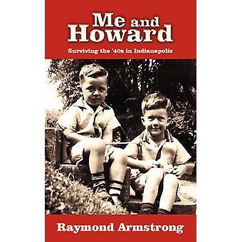 Moi et Howard survivre les années 40 à Indianapolis par Armstrong & Raymond