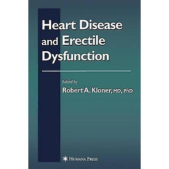 Heart Disease and Erectile Dysfunction by Kloner & Robert