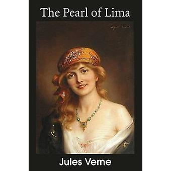 The Pearl of Lima A Story of True Love by Verne & Jules