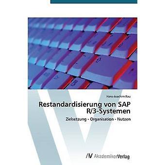 Restandardisierung Von SAP R3Systemen av Rau HansJoachim