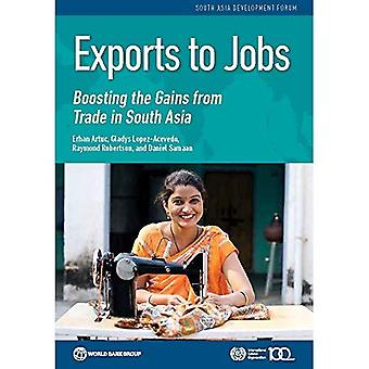 Exports to jobs: boosting the gains from trade in South Asia (South Asia Development Forum)