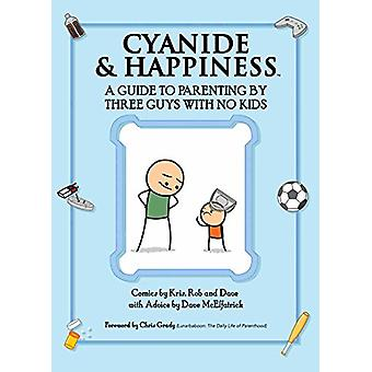 Cyanide & Happiness - A Guide to Parenting by Three Guys with No Kids