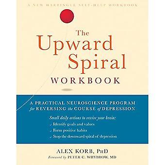 Uppåtgående Spiral arbetsboken: En praktisk neurovetenskap Program för återföring av Depression
