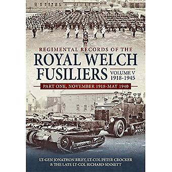 Regimental Records of the Royal Welch Fuseliers Volume V, 1918-1945: Part One, November 1918-mei 1940