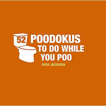 52 Poo-Dokus to Do While You Poo by Hugh Jassburn - 9781849537674 Book