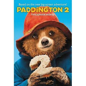 Paddington 2 - The Junior Novel - 9780062824332 Book